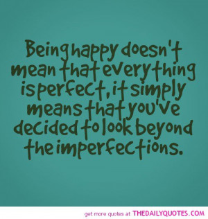 being-happy-doesnt-mean-everyhing-perfect-life-quotes-sayings-pictures ...