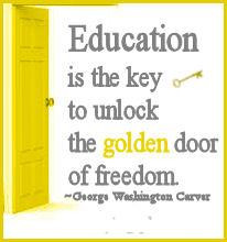 ... Is the Key to unlock the Golden door of Freedom ~ Education Quote