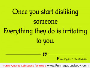 Even you irritating someone- Funny quotes