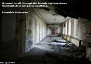 nietzsche-quote-nietzsche-asylum-faith-quote-religion-1339955248.jpg