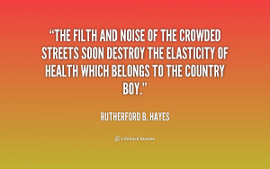 The filth and noise of the crowded streets soon destroy the elasticity ...