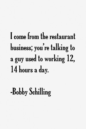 Bobby Schilling Quotes