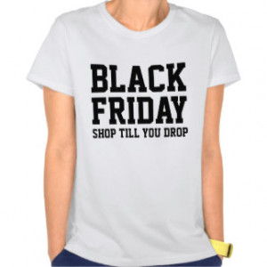 Black Friday shopping tshirt | Shop till you drop