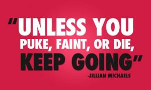 Unless you puke, faint or diet, keep going.