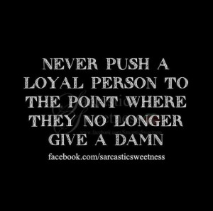 Never take kindness for weakness