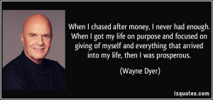 When I chased after money, I never had enough. When I got my life on ...