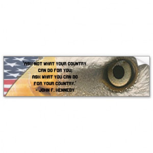 QUOTE KENNEDY - ASK NOT WHAT YOUR COUNTRY CAN DO CAR BUMPER STICKER