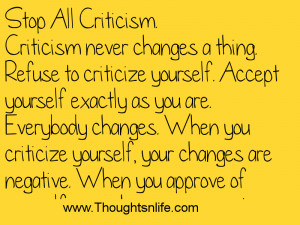 Thoughtsandlife :Stop All Criticism. Criticism never changes a thing.