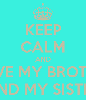 keep-calm-and-i-love-my-brother-and-my-sister.png