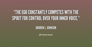 The ego constantly competes with the spirit for control over your ...