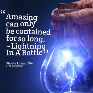 Quotes Picture: amazing can only be contained for so long ~lightning ...