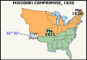MISSOURI COMPROMISE, 1820 Missouri enters the country as a slave state ...