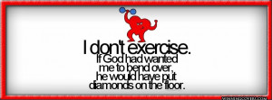 Funny Exercise Quotes And Sayings #2