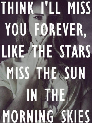 famous, forever, lana del rey, lyrics, miss, miss you, quotes, stars ...