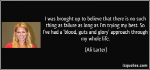 that there is no such thing as failure as long as I'm trying my best ...