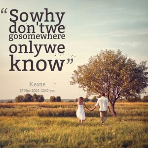 somewhere only we know quotes somewhere only we know