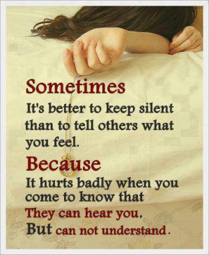 Sad Break up quotes : sometimes it is better to keep silent