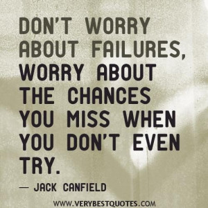 Failure quotes dont worry about failures worry about the chances you ...