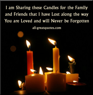 am sharing these candles for the family and friends that I have lost ...