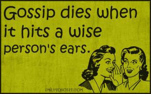 EmilysQuotes.Com - gossip, die, hit, wise person, intelligent, end ...