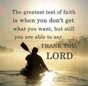 Before you ask God for anything, thank God for everything. ~