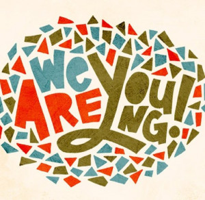We Are Young Quotes