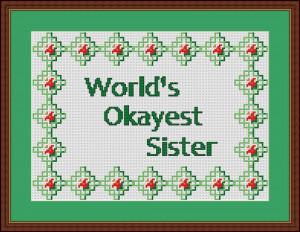 Funny - Worlds Okayest Sister Cross Stitch Pattern PDF download