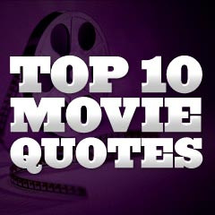 Top 10 (and Top 100) Greatest American Movie Quotes - by AFI