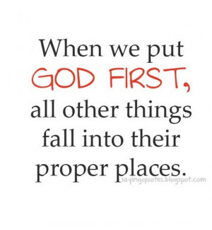 ... you-put-god-first-all-other-things-fall-in-to-their-saying-quotes.jpg