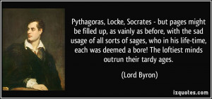 Pythagoras, Locke, Socrates - but pages might be filled up, as vainly ...