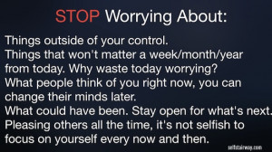 Question: What are some things you worry about even though you shouldn ...