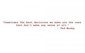 decisions, how i met your mother, ted mosby, text