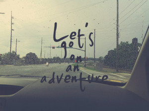 Let's go on an adventure.