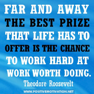 Motivation quotes are Inspirational Quotes About Hard Work 1913
