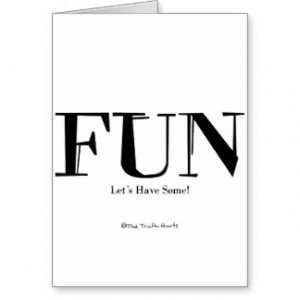 Fun! Let's Have Some! Cards