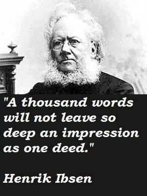 Best Celebrity Quote By Henrik Ibsen A Thousand Words Will Not Leave