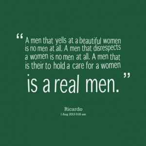 17686-a-men-that-yells-at-a-beautiful-women-is-no-men-at-all-a-men.png