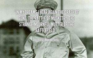 quote-Douglas-MacArthur-in-my-dreams-i-hear-again-the-3005.png