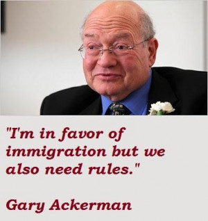Gary ackerman famous quotes 4