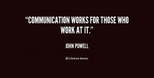 quote John Powell communication works for those who work at 168354