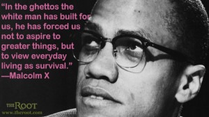 Quote of the Day: Malcolm X on Ghettos