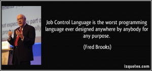 Job Control Language is the worst programming language ever designed ...