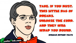 Take If You Must by william-butler-yeats Picture Quotes
