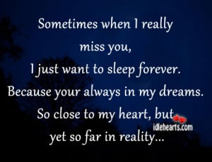 ... in my dreams. So close to my heart, but yet so far in reality