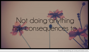consequences_quote_photo-450744.jpg?i