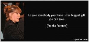 Giving Someone Your Time Quotes