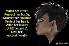 Match her effort,Respect her hustle, Support her ambition, Protect her ...
