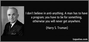 ... have-a-program-you-have-to-be-for-something-harry-s-truman-274065.jpg