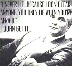 not comparing myself to Gotti but I don't lie
