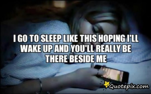 Go To Sleep Funny Quotes I go to sleep like this hoping